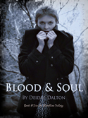 """Blood & Soul"" by Deborah O'Toole writing as Deidre Dalton"