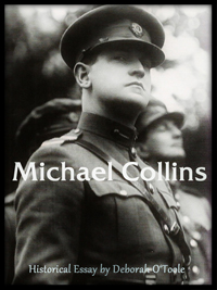 "Historical Essays by Deborah O'Toole: ""Michael Collins."" Click on image to view larger size in a new window."
