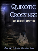 """Quixotic Crossings"" by Deborah O'Toole writing as Deidre Dalton."