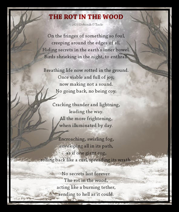 """The Rot in the Wood"" by Deborah O'Toole. Click on image to view larger size in a new window."